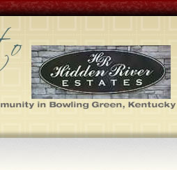 Hidden River. A residential community in Bowling Green, Kentucky
